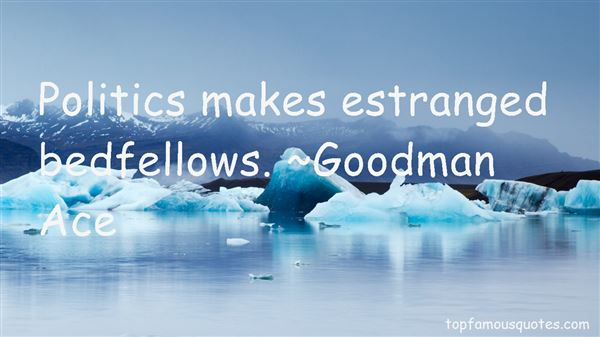 Quotes About Strange Bedfellows