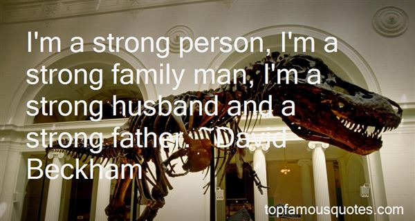 Quotes About Strong Family Man