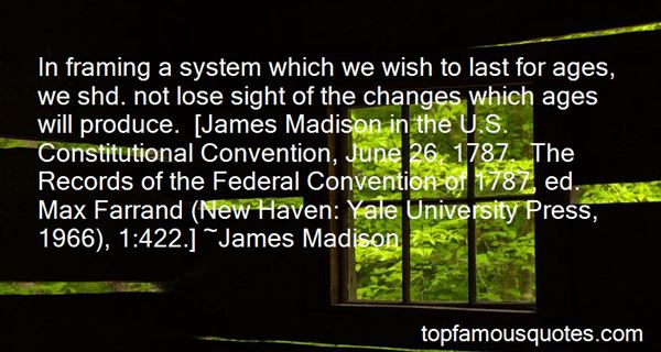 Quotes About The James Madison