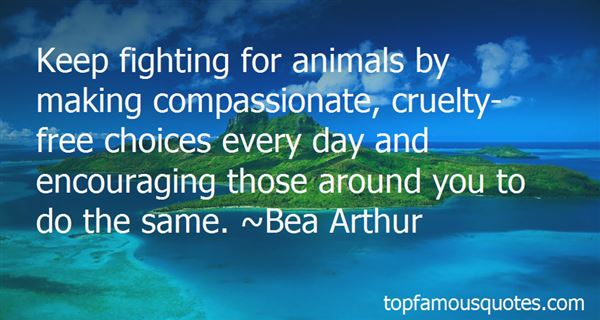 Quotes About Cruelty Free