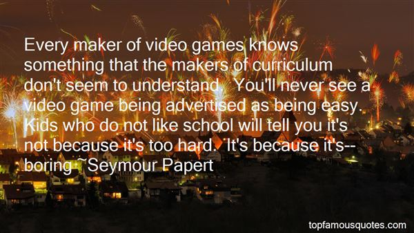 Quotes About Game Makers