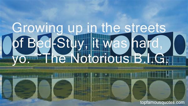 Quotes About Bed Stuy