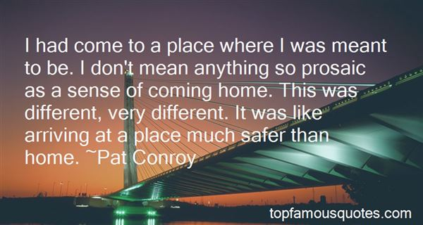 Quotes About Coming Home Safe