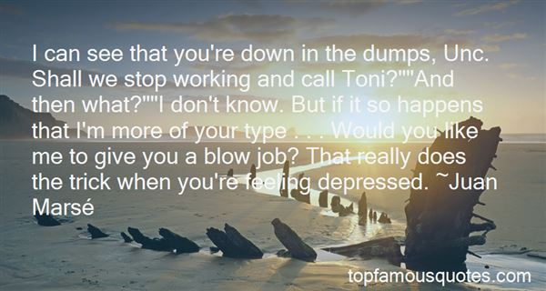 Quotes About Down In The Dumps