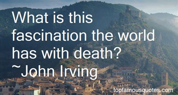 Quotes About Fascination With Death