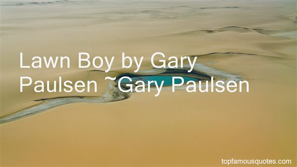 Quotes About Gary Paulsen