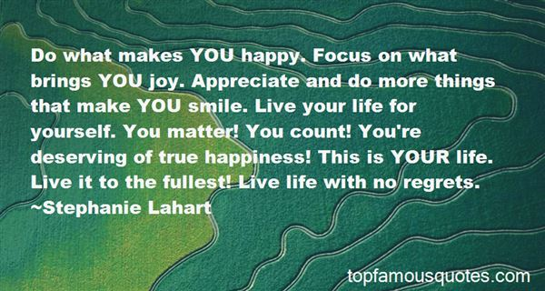 Quotes About Live Your Life To The Fullest