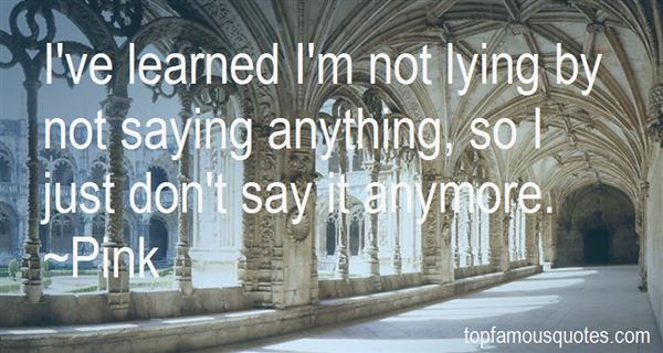 Quotes About Not Lying Anymore