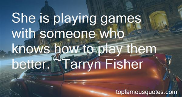 Quotes About Playing Games With Someone