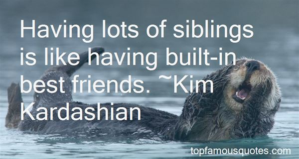 Quotes About Siblings Best Friends