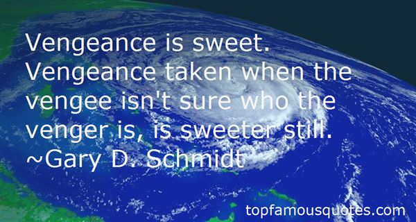 Quotes About Sweet Vengeance