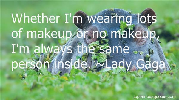 Wearing No Makeup Quotes: best 5 famous quotes about Wearing ...