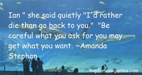 Quotes About Be Careful What You Ask For