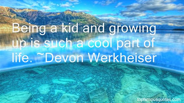 Quotes About Being A Kid And Growing Up
