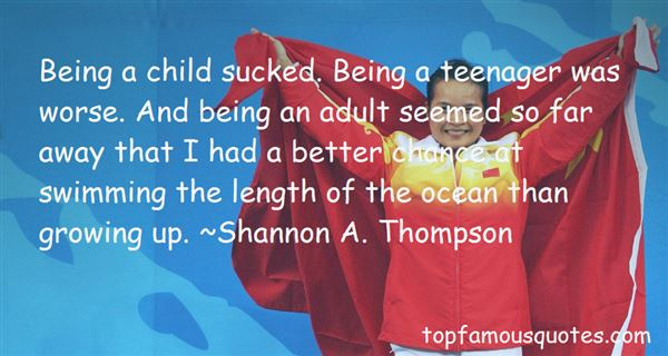 Quotes About Being A Teenager And Growing Up