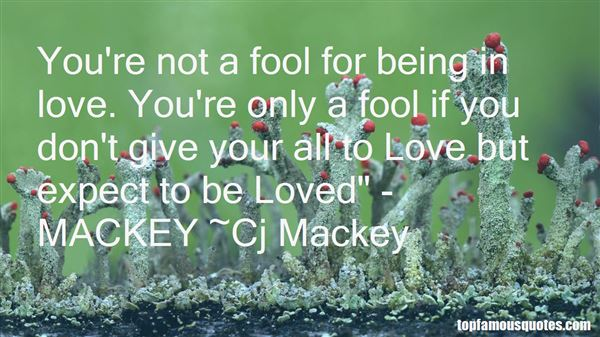 Quotes About Being The Fool In Love