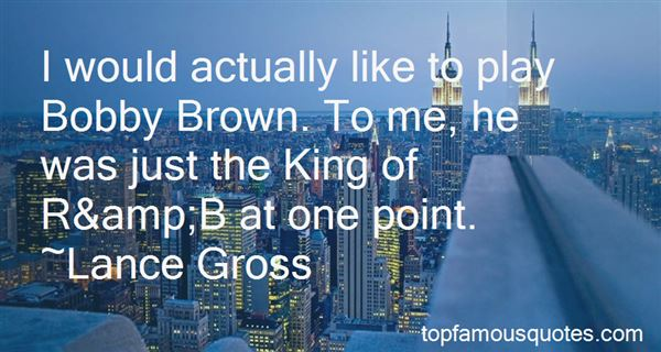 Quotes About Bobby Brown