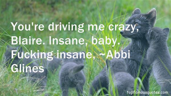 Quotes About Driving Me Crazy