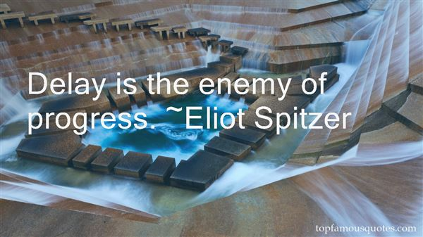 Quotes About Enemy Of Progress