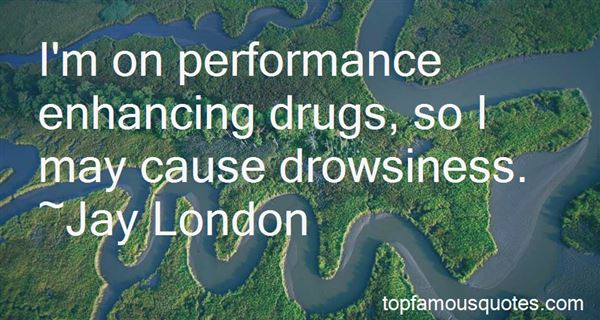 Quotes About Enhancing Drugs