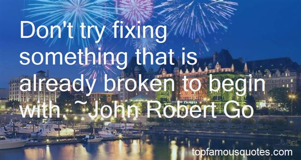 Quotes About Fixing Something Broken