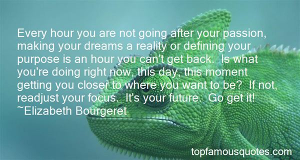 Quotes About Getting Closer To Your Dreams