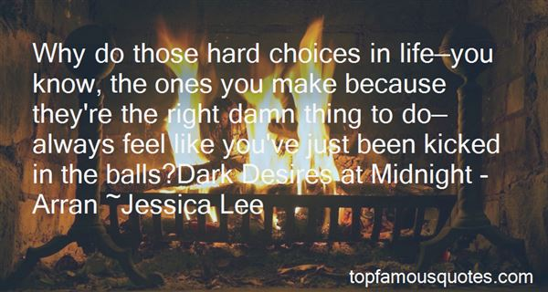 Quotes About Hard Choices In Life