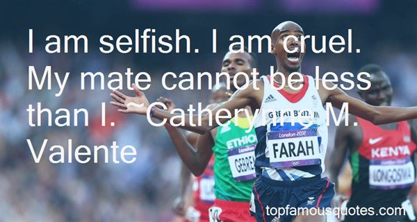 Quotes About I Am Selfish