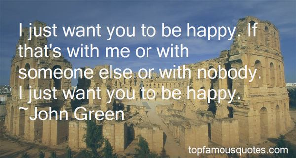 Quotes About I Just Want You To Be Happy