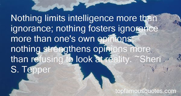Quotes About Intelligence And Ignorance