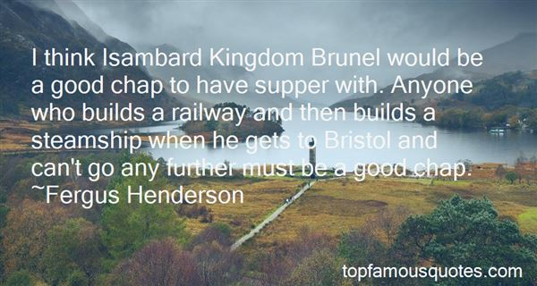 Quotes About Isambard Kingdom Brunel
