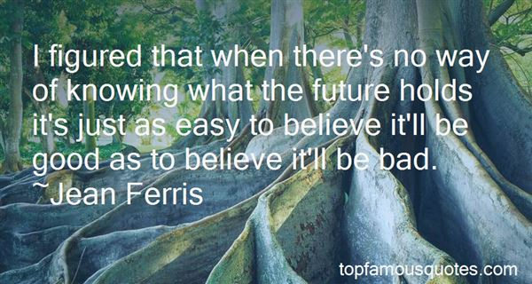 Quotes About Knowing What The Future Holds