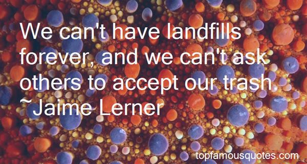 Quotes About Landfills