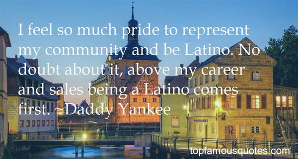 Quotes About Latino Pride