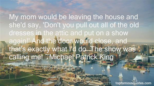 Quotes About Leaving Old House