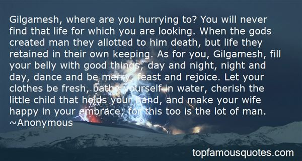 Quotes About Life In Gilgamesh