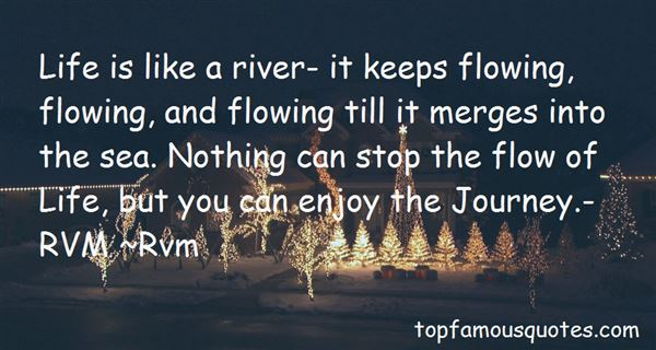 Quotes About Life Is Like A River