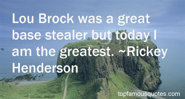 Quotes About Lou Brock