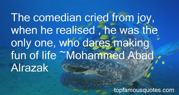 Quotes About Making Fun Of Life