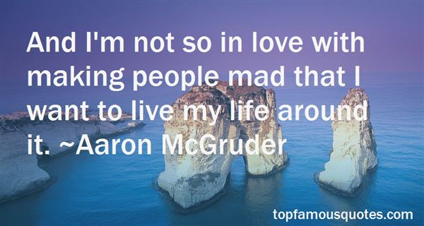 Quotes About Making People Mad