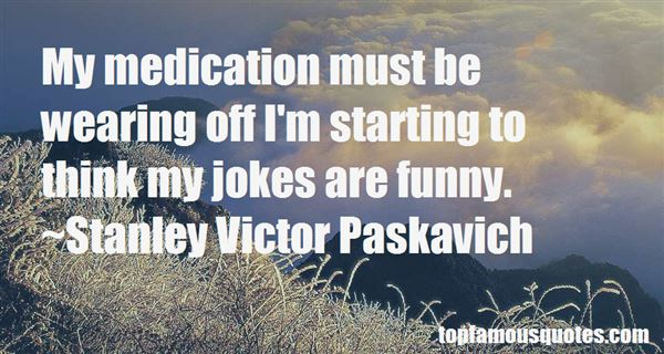 Quotes About Medication Funny