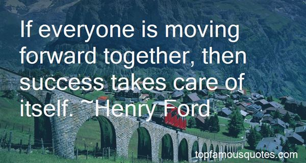 Quotes About Moving Forward Together