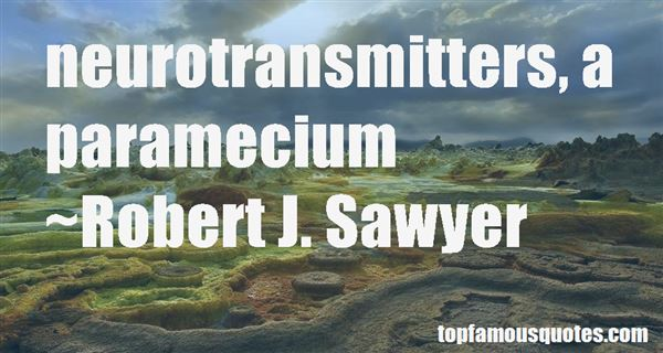 Quotes About Neurotransmitters