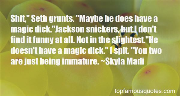 Quotes About Not Being Mature