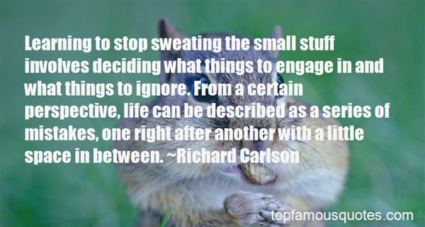 Quotes About Not Sweating The Small Things In Life