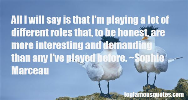 Quotes About Playing Different Roles