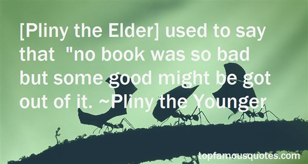 Quotes About Pliny The Elder