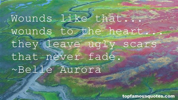 Quotes About Scars And Wounds