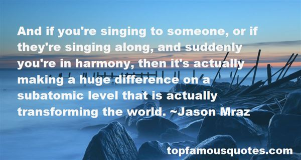 Quotes About Singing In Harmony