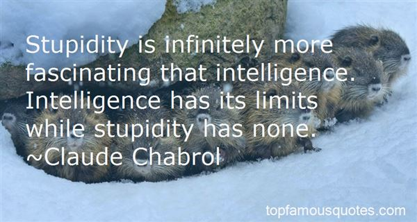 Quotes About Stupidity And Intelligence